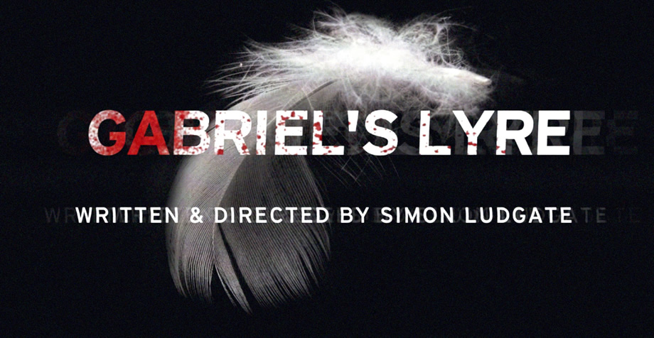 gabriel s lyre - written and directed by simon ludgate